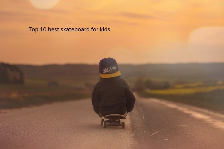 skateboards for kids_mini skateboards for toddlers_best skateboards for kids_skateboard for 7 year old_skateboard for 5 year old_starter skateboards for kids_skateboard for 3 year old_best skateboard for 8 year old_skateboard for 6 year old