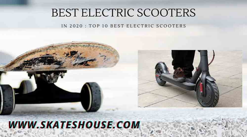 In 2020 : Top 10 Best Electric Scooters