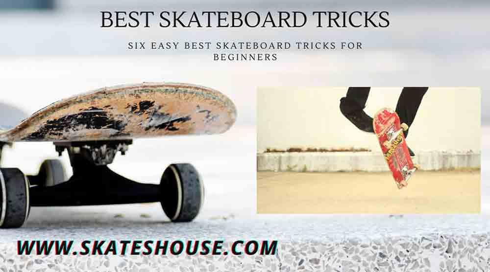 Six Easy Best Skateboard Tricks For Beginners