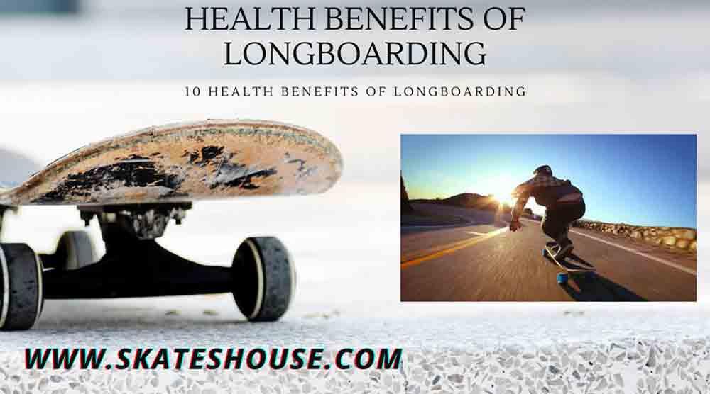 10 Health Benefits of Longboarding