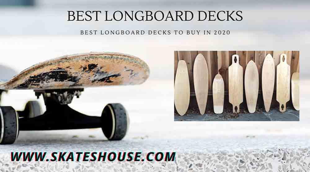Best Longboard Decks to Buy in 2020