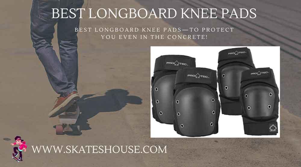Best longboard knee pads
