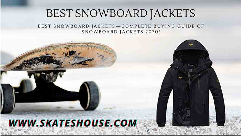 Best snowboard jackets article can help you to know about the best quality jackets.