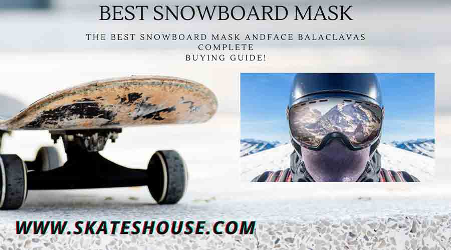 Best snowboard mask